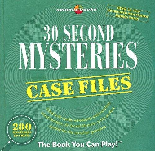 30 Second Mysteries: Case Files by Bob Moog