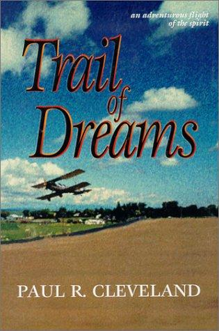 Trail Of Dreams by Paul Cleveland