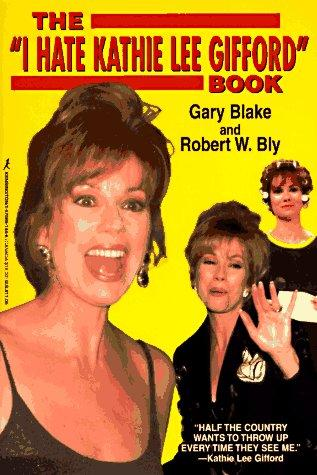 "The ""I hate Kathie Lee Gifford"" book by Gary Blake"