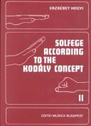 Solfege According to the Kodaly Concept by Erzsebet Hegyi