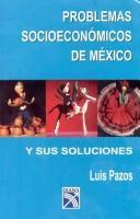 Problemas Socioeconomicos De Mexico/socioeconomic Problems of Mexico by Luis Pazos