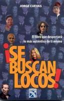 Se buscan locos/ Crazy People Wanted by Cuevas Davalos Jorge