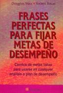 Frases Perfectas Para Fijar Metas De Desempeno/ Perfect Phrases for Setting Performance Goals by Douglas Mas, Robert Bacal