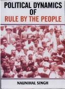 Political Dynamics of Rule by the People by Naunihal Singh