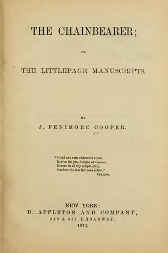 The chainbearer, or, The Littlepage manuscripts by James Fenimore Cooper