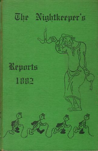 The nightkeeper's reports, 1882 by John H. Purves