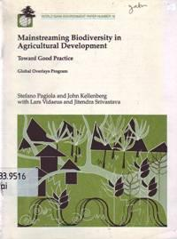 Mainstreaming biodiversity in agricultural development by Stefano Pagiola