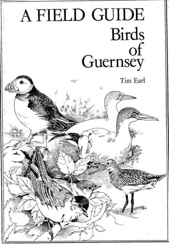 A Field Guide Birds of Guernsey by Tim Earl