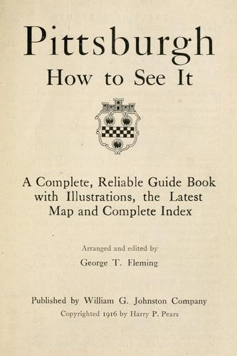 Pittsburgh, how to see it by Fleming, George T.