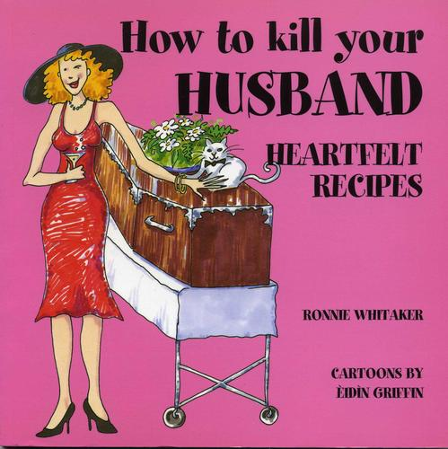 How to Kill Your Husband by Ronnie Whitaker