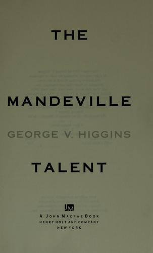 The Mandeville talent by George V. Higgins