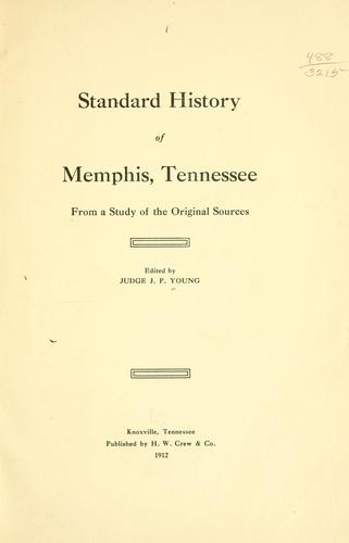 Standard history of Memphis, Tennessee by John Preston Young