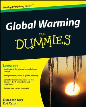 Global Warming For Dummies (For Dummies (Math & Science)) by Elizabeth May