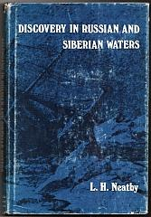 Discovery in Russian and Siberian waters by Leslie H. Neatby