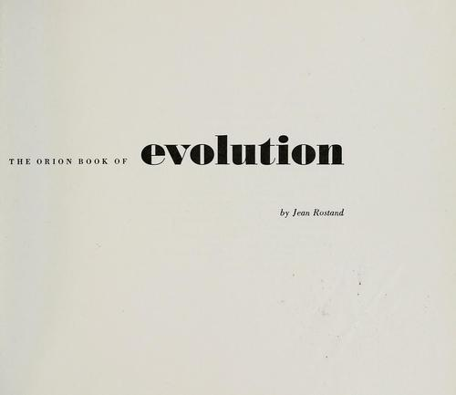 The Orion book of evolution by Jean Rostand