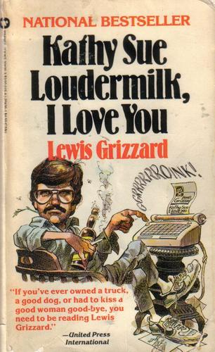 Kathy Sue Loudermilk, I Love You by Lewis Grizzard