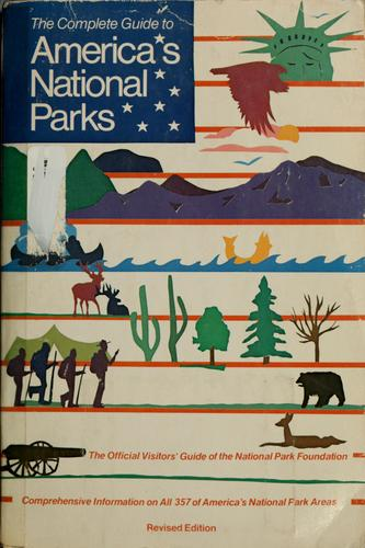 The Complete guide to America's national parks by National Park Foundation