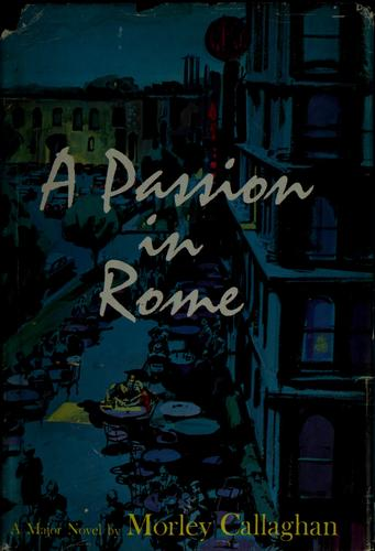 A passion in Rome by Morley Callaghan