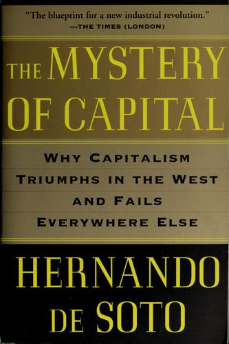 The mystery of capital by Soto, Hernando de
