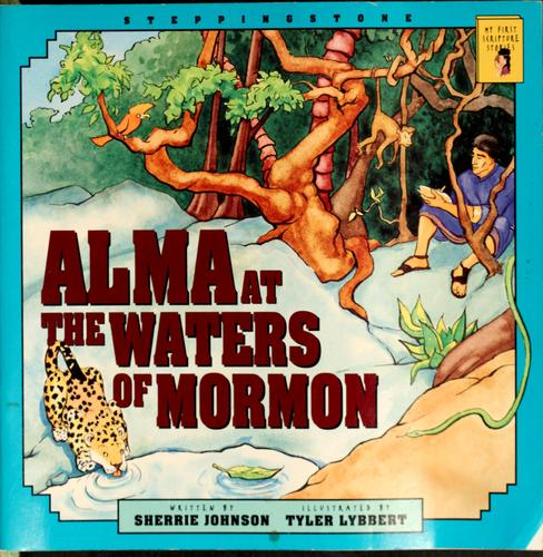 Alma at the waters of Mormon by Sherrie Johnson