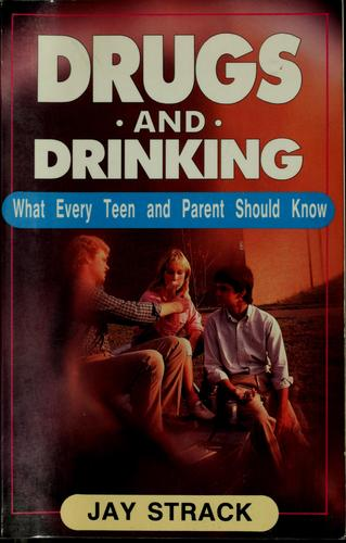 Drugs and drinking by Jay Strack