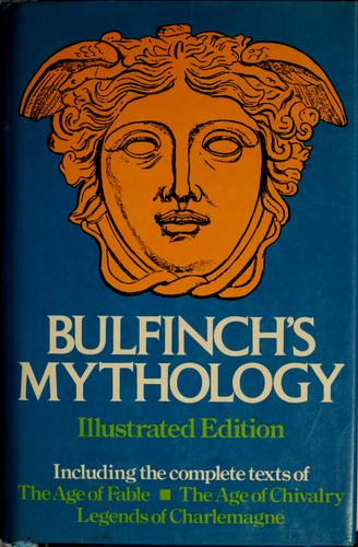 Bulfinch's mythology illustrated by Bulfinch, Thomas, 1796-1867