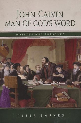 John Calvin Man of God's Word by Barnes, Peter