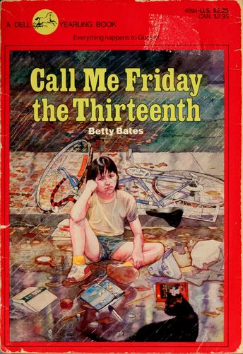 Call me Friday the Thirteenth by Betty Bates