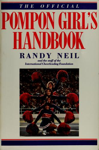 The official pompon girl's handbook by Randy Neil