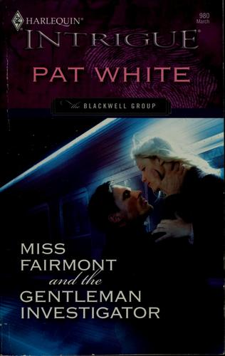 Miss Fairmont and the gentleman investigator by Pat White