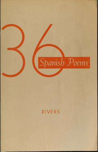 36 Spanish poems by Elias L. Rivers