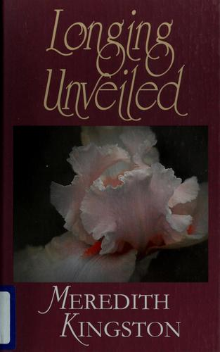 Longing unveiled by Meredith Kingston