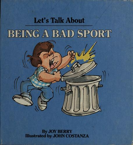 Let's talk about being a bad sport by Joy Wilt Berry