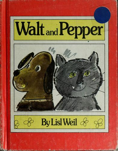Walt and Pepper by Lisl Weil, Lisl Weil