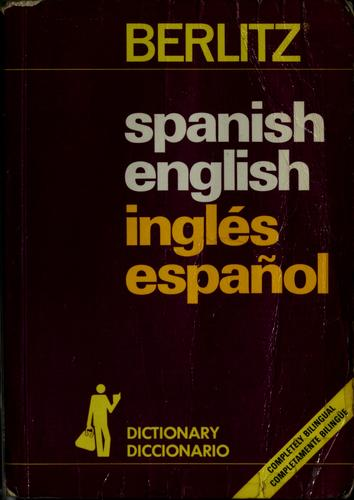 Spanish-English, English-Spanish dictionary = by Editions Berlitz S.A.