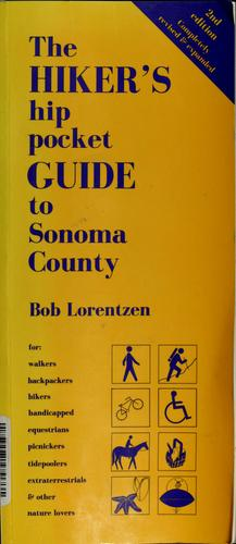 The hiker's hip pocket guide to Sonoma county by Bob Lorentzen