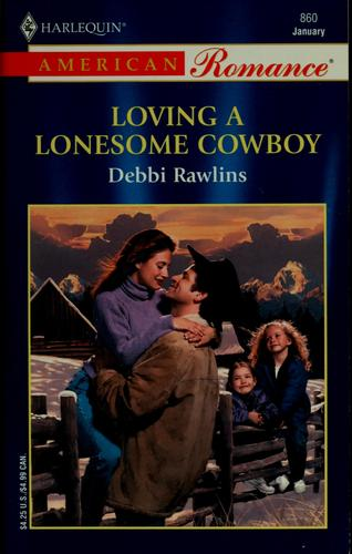 Loving a lonesome cowboy by Debbi Rawlins