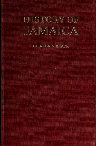 History of Jamaica by Clinton Vane de Brosse Black