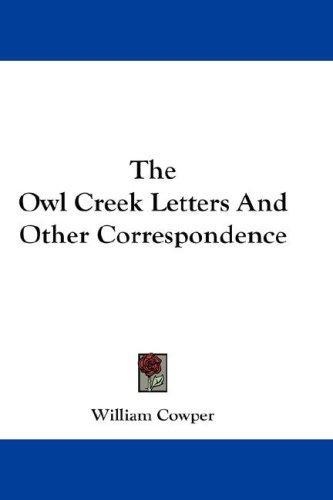 The Owl Creek Letters And Other Correspondence by William Cowper