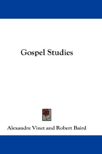 Gospel Studies by Alexandre Vinet