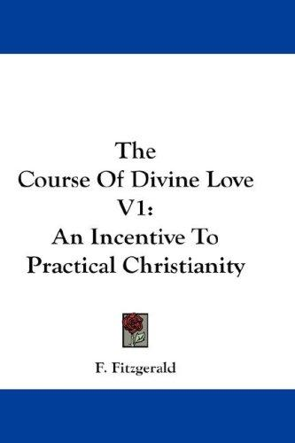 The Course Of Divine Love V1 by F. Fitzgerald