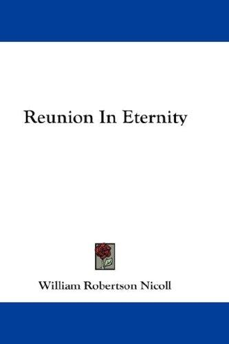 Reunion In Eternity by William Robertson Nicoll
