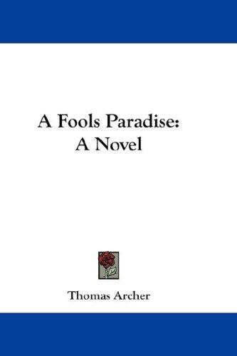 A Fools Paradise by Thomas Archer