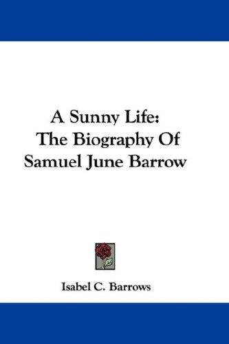 A Sunny Life by Isabel C. Barrows