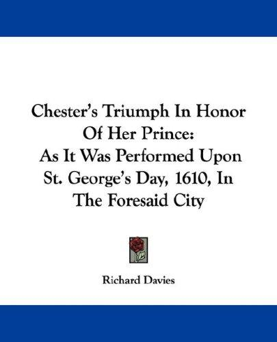 Chester's Triumph In Honor Of Her Prince by Richard Davies (active 1610)