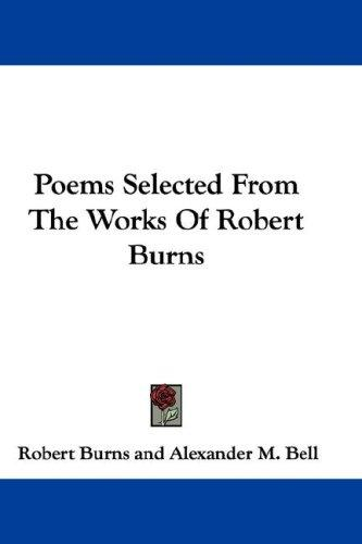 Poems Selected From The Works Of Robert Burns by Robert Burns