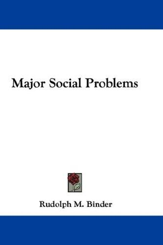 Major Social Problems by Rudolph M. Binder
