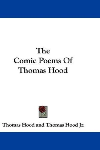The Comic Poems Of Thomas Hood by Thomas Hood