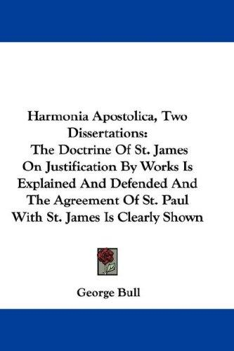 Harmonia Apostolica, Two Dissertations by Bull, George