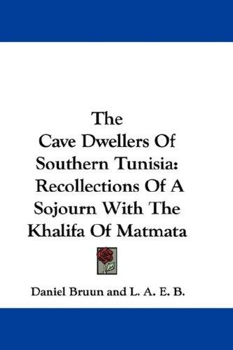 The Cave Dwellers Of Southern Tunisia
